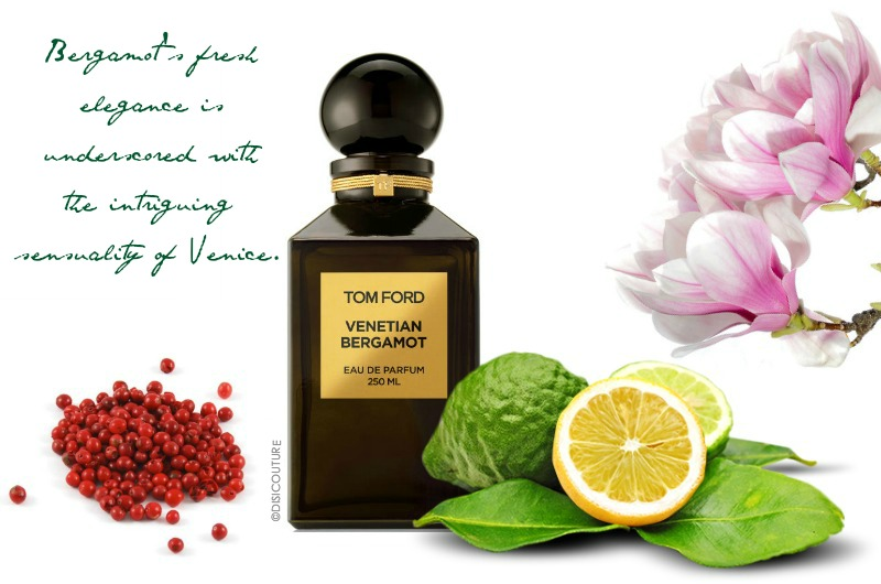 Tom Ford Venetian Bergamot Eau de Parfum Fall 2015 Disi Couture
